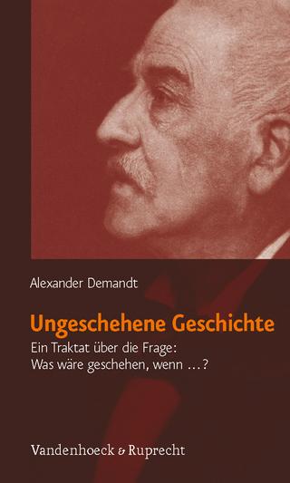 Ungeschehene Geschichte - Alexander Demandt