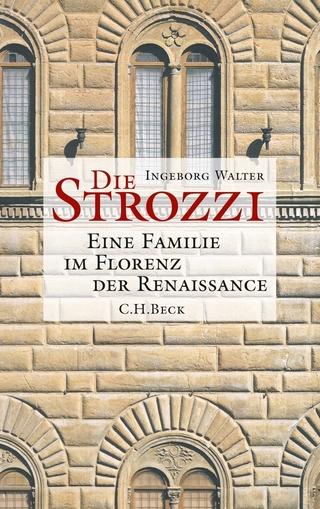 Die Strozzi - Ingeborg Walter