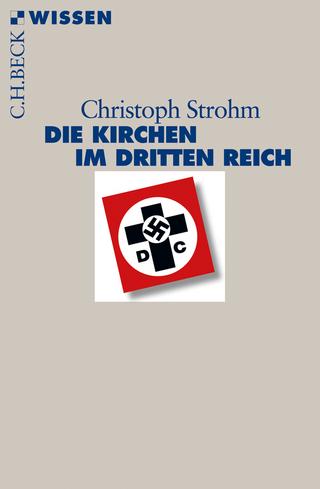 Die Kirchen im Dritten Reich - Christoph Strohm