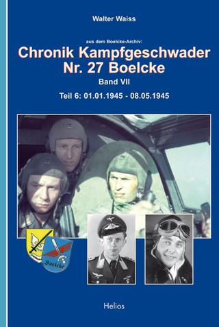 Chronik Kampfgeschwader Nr. 27 Boelcke - Band VII - Walter Waiss