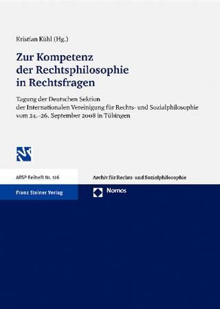 Zur Kompetenz der Rechtsphilosophie in Rechtsfragen - Kristian Kühl