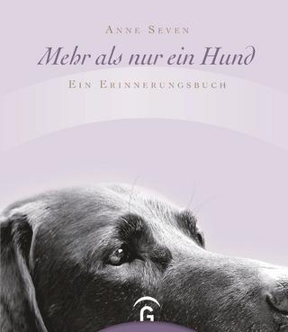 Mehr als nur ein Hund - Anne Seven