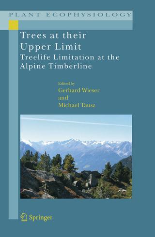 Trees at their Upper Limit - Gerhard Wieser; Michael Tausz