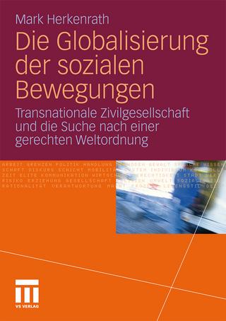 Die Globalisierung der sozialen Bewegungen - Mark Herkenrath