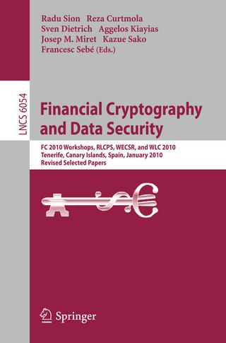 Financial Cryptography and Data Security - Radu Sion; Reza Curtmola; Sven Dietrich; Aggelos Kiayias; Josep M Miret; Kazue Sako; Francesc Sebé