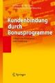 Kundenbindung durch Bonusprogramme - Gerald Musiol; Christiane Kühling