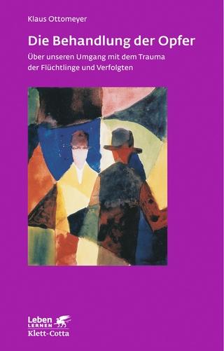 Die Behandlung der Opfer - Klaus Ottomeyer