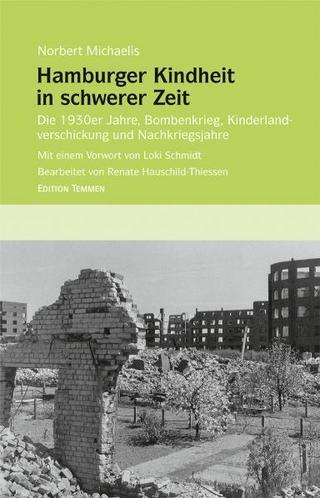 Hamburger Kindheit in schwerer Zeit - Norbert Michaelis