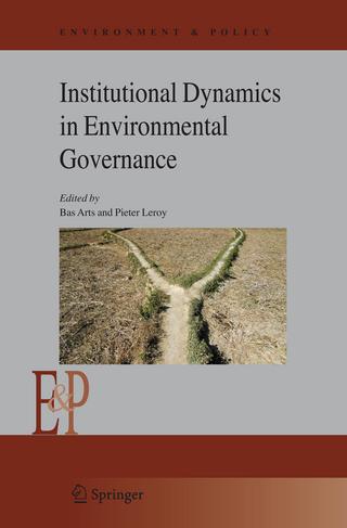 Institutional Dynamics in Environmental Governance - Bas Arts; Pieter Leroy