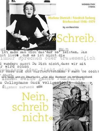 Schreib. Nein, schreib nicht - Marlene Dietrich; Friedrich Torberg; Marcel Atze