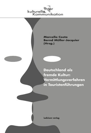 Deutschland als fremde Kultur: Vermittlungsverfahren in Touristenführungen - Marcella Costa; Bernd Müller-Jacquier