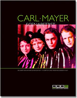Carl Mayer, Scenar(t)ist - Michael Omasta; Brigitte Mayr; Christian Cargnelli