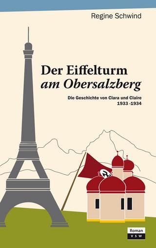 Der Eiffelturm am Obersalzberg - Regine Schwind