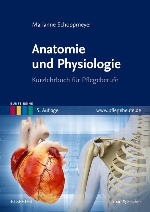 Anatomie und Physiologie von Marianne Schoppmeyer | ISBN 978-3-437 ...