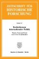 Rechtsformen internationaler Politik. - Michael Jucker; Martin Kintzinger; Rainer Christoph Schwinges