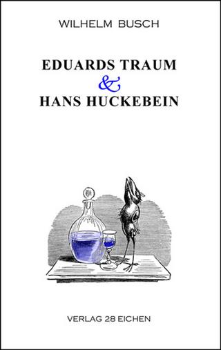 Eduards Traum & Hans Huckebein - Wilhelm Busch; Olaf R Spittel