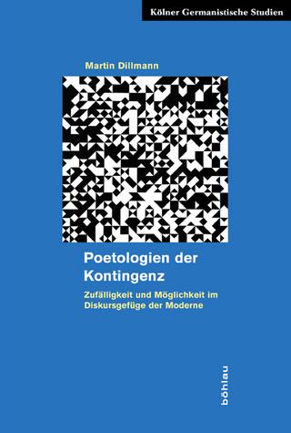 Poetologien der Kontingenz - Martin Dillmann