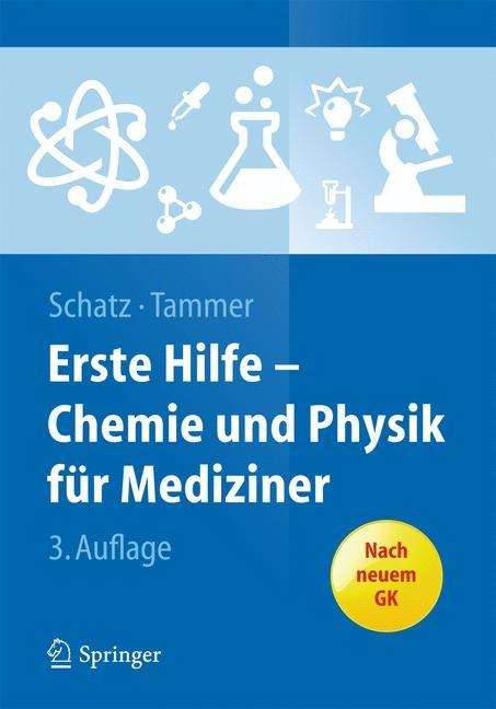 Erste Hilfe - Chemie und Physik für Mediziner von Jürgen Schatz ...