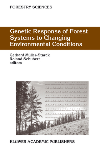 Genetic Response of Forest Systems to Changing Environmental Conditions - Gerhard Muller-Starck; Roland Schubert