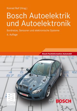 Bosch Autoelektrik und Autoelektronik - Konrad Reif; Robert Bosch GmbH