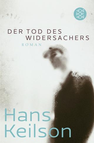 Der Tod des Widersachers - Hans Keilson