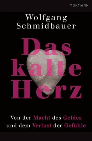 Das kalte Herz - Wolfgang Schmidbauer