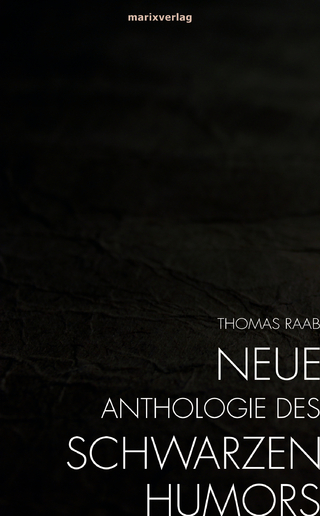 Neue Anthologie des Schwarzen Humors - Thomas Raab