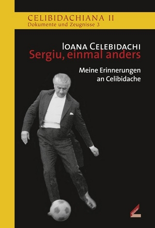 Sergiu, einmal anders - Ioana Celebidachi; Patrick Lang; Mark Mast