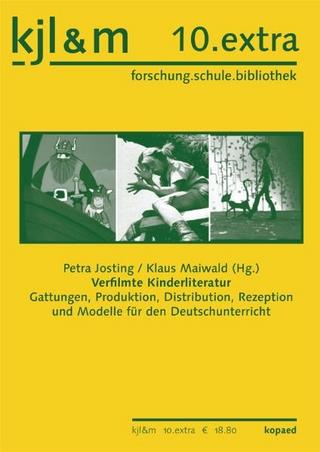 Verfilmte Kinderliteratur - Petra Josting; Klaus Maiwald