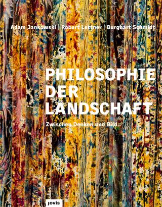 Philosophie der Landschaft - Adam Jankowski; Robert Lettner; Burghart Schmidt