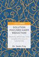 Solution Focused Harm Reduction - Seán Foy