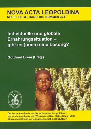 Individuelle und globale Ernährungssituation ? gibt es (noch) eine Lösung? - Gottfried Brem
