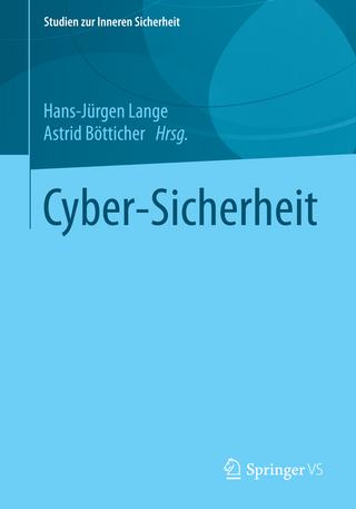 Cyber-Sicherheit - Hans-Jürgen Lange; Astrid Bötticher