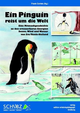 Ein Pinguin reist um die Welt - Frank Corleis