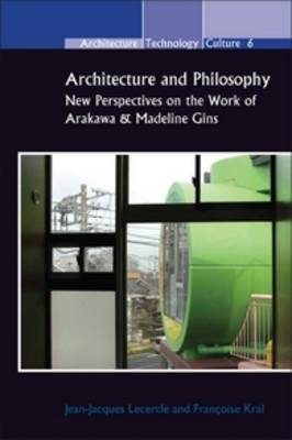 Architecture and Philosophy - Jean-Jacques Lecercle; Francoise Kral