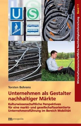Unternehmen als Gestalter nachhaltiger Märkte - Torsten Behrens