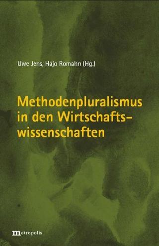 Methodenpluralismus in den Wirtschaftswissenschaften - Uwe Jens; Hajo Romahn