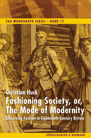 Fashioning Society, or, The Mode of Modernity - Christian Huck