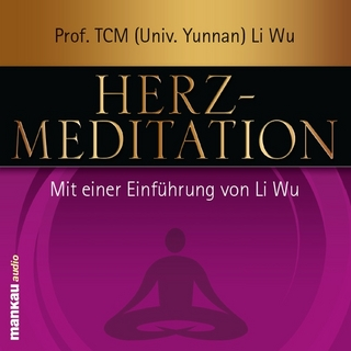 Herz-Meditation - Li Wu; Verena Rendtorff