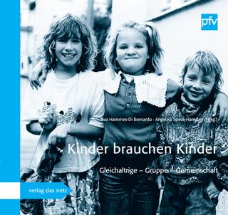 Kinder brauchen Kinder - Eva Hammes-DiBernardo; Angelika Speck-Hamdan