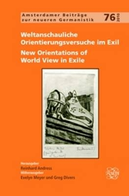 Weltanschauliche Orientierungsversuche im Exil / New Orientations of World View in Exile - Reinhard Andress