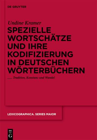 Spezielle Wortschätze und ihre Kodifizierung in deutschen Wörterbüchern - Undine Kramer