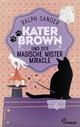 Kater Brown und der Magische Mister Miracle - Ralph Sander