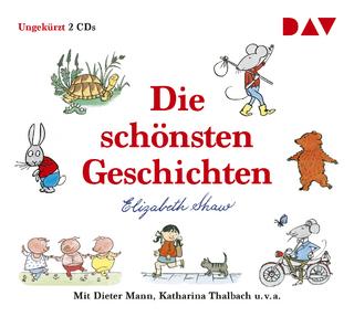 Die schönsten Geschichten - Elizabeth Shaw; Stefan Kaminski; Dieter Mann; Katharina Thalbach; Anna Thalbach; Bürger Lars Dietrich