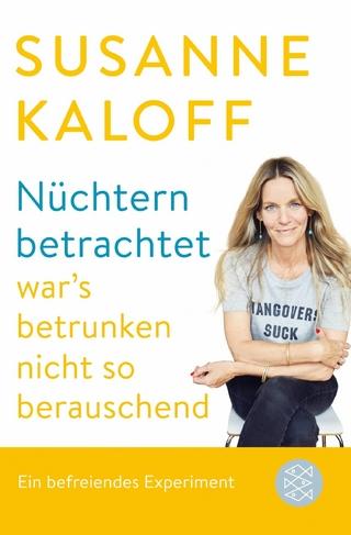 Nüchtern betrachtet war's betrunken nicht so berauschend - Susanne Kaloff