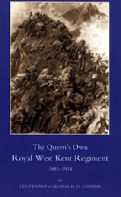 Queen's Own Royal West Kent Regiment, 1881- 1914 - H. D. Chaplin