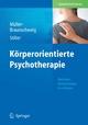 Körperorientierte Psychotherapie - Hans Müller-Braunschweig;  Hans Müller-Braunschweig;  Niklas Stiller;  Niklas Stiller