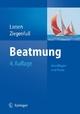 Beatmung - Reinhard Larsen; Thomas Ziegenfuß