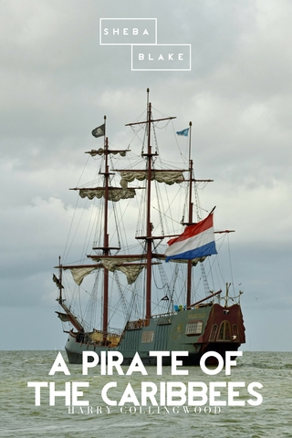 A Pirate of the Caribbees - Harry Collingwood; Sheba Blake