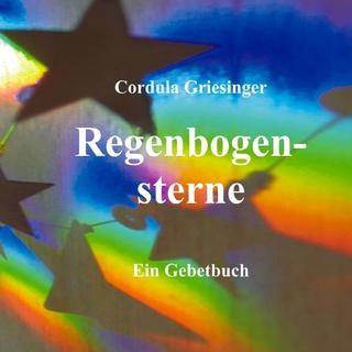 Regenbogensterne - Cordula Griesinger